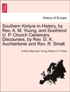 Southern Kintyre In History By Rev A M Young And Southend U P Church Centenary Discourses By Rev D K Auchterlonie And Rev R Small