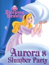 Sleeping Beauty Auroras Slumber Party