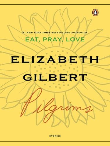 Elizabeth Gilbert - Pilgrims