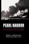 Pearl Harbor The Seeds And Fruits Of Infamy