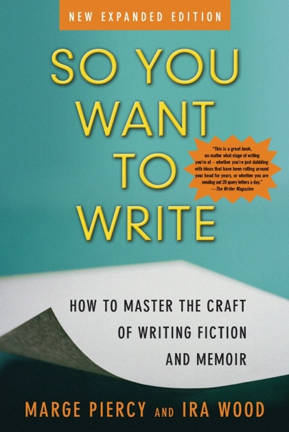 So You Want To Write 2nd Edition By Marge Piercy Ira Wood On