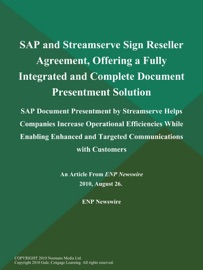 SAP and Streamserve Sign Reseller Agreement, Offering a Fully Integrated and Complete Document Presentment Solution; SAP Document Presentment by Streamserve Helps Companies Increase Operational Efficiencies While Enabling Enhanced and Targeted Communications with Customers