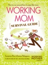 Working Mother Magazines Working Mom Survival Guide