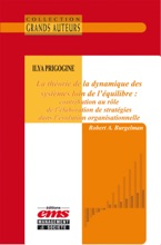 Ilya Prigogine - La Théorie De La Dynamique Des Systèmes Loin De L'équilibre
