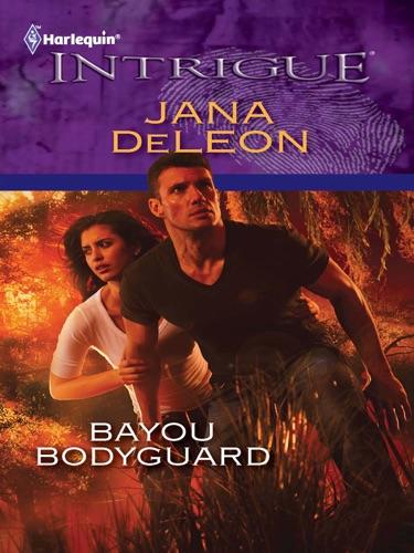 Jana DeLeon - Bayou Bodyguard