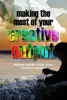 Making The Most Of Your Creative Output