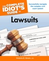 The Complete Idiots Guide To Lawsuits