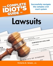The Complete Idiot's Guide To Lawsuits