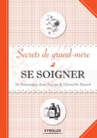 SE SOIGNER - SECRETS DE GRAND-MèRE