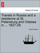 Travels In Russia And A Residence At St. Petersburg And Odessa In ... 1827-29.