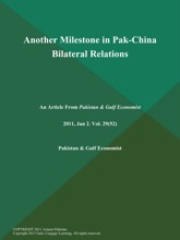 Another Milestone In Pak-China Bilateral Relations