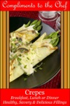 Crepes Breakfast Lunch Or Dinner Healthy Savory  Delicious Fillings