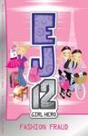 EJ12 Girl Hero 13 Fashion Fraud