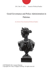 Download and Read Online Good Governance and Police Administration in Pakistan.