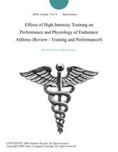 Effects of High-Intensity Training on Performance and Physiology of Endurance Athletes (Review / Training and Performancef)