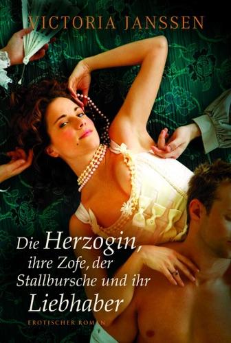 Die Herzogin, ihre Zofe, der Stallbursche und ihr Liebhaber