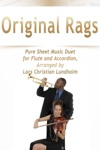 Original Rags Pure Sheet Music Duet For Flute And Accordion Arranged By Lars Christian Lundholm