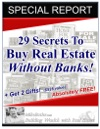 29 Secrets To Buy Real Estate Without Banks