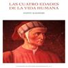 Dante Alighieri - Las Cuatro Edades de la Vida Humana ilustración