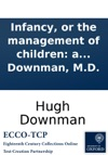 Infancy Or The Management Of Children A Didactic Poem In Six Books The Fifth Edition By Hugh Downman MD
