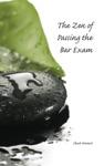 The Zen Of Passing The Bar Exam