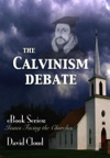 The Calvinism Debate