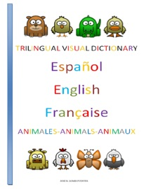 Trilingual Visual Dictionary Animals In Spanish English And French