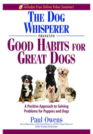 The Dog Whisperer Presents Good Habits for Great Dogs book
