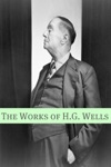 The Works Of HG Wells Includes Biography About The Life And Times Of HG Wells