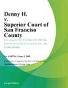 Denny H V Superior Court Of San Franciso County