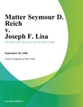 Matter Seymour D. Reich v. Joseph F. Lisa