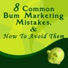 8 Common Bum Marketing Mistakes, and How to Avoid Them
