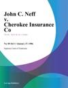 John C Neff V Cherokee Insurance Co