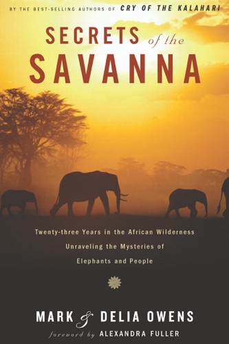 Mark Owens & Delia Owens - Secrets of the Savanna
