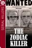 Serial Killers : The Zodiac Killer