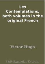Les Contemplations, Both Volumes In The Original French