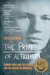 The Price Of Altruism George Price And The Search For The Origins Of Kindness