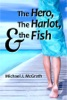 The Hero, the Harlot, and the Fish