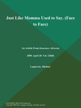 Just Like Momma Used To Say (Face To Face)
