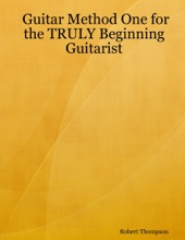 Guitar Method One For The Truly Beginning Guitarist