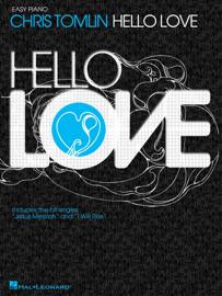 Chris Tomlin - Hello Love (Songbook) book