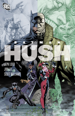 Batman: The Complete Hush - Jeph Loeb, Jim Lee & Scott Williams book
