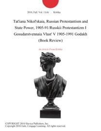 TATIANA NIKOLSKAIA, RUSSIAN PROTESTANTISM AND STATE POWER, 1905-91/RUSSKII PROTESTANTIZM I GOSUDARSTVENNAIA VLAST V 1905-1991 GODAKH (BOOK REVIEW)