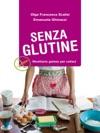 SENZA GLUTINE Ricettario Goloso Per Celiaci