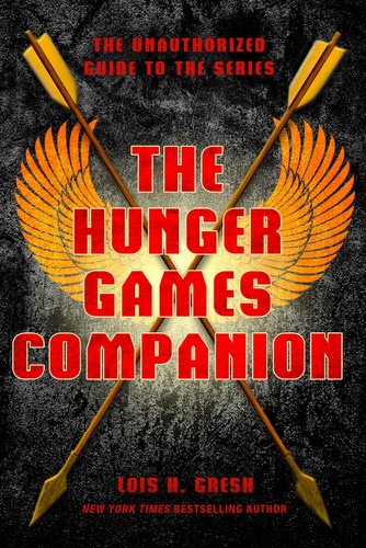 The Hunger Games Companion - Lois H. Gresh - Lois H. Gresh