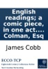English readings; a comic piece, in one act. Inscribed to George Colman, Esq