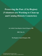 Preserving The Past (City/Region) (Volunteers Are Working To Clean Up And Catalog Historic Cemeteries)