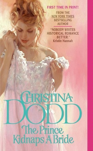 Christina Dodd - The Prince Kidnaps a Bride