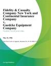 Fidelity  Casualty Company New York And Continental Insurance Company V Gaedcke Equipment Company