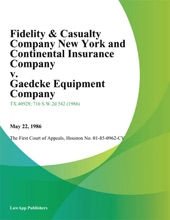 Fidelity & Casualty Company New York and Continental Insurance Company v. Gaedcke Equipment Company